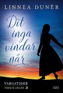 Omslaget till Linnea Dunérs roman Dit inga vindar når