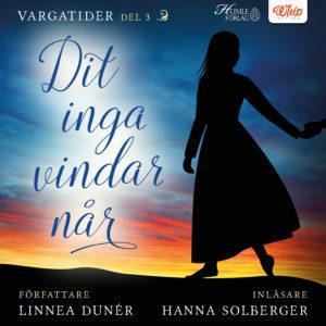 Ljudboksomslaget för Linnea Dunérs roman Dit inga vindar når