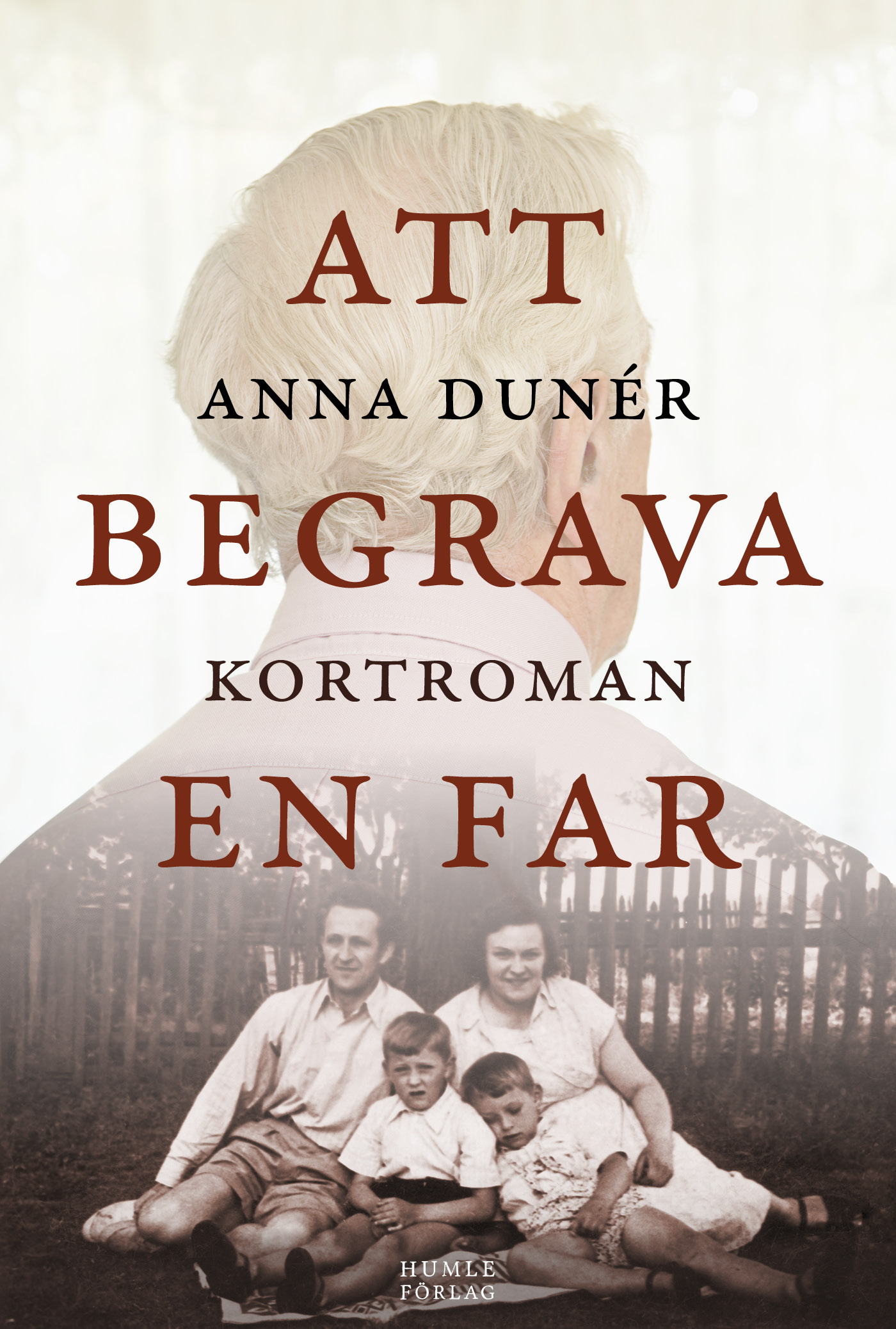 Omslaget till Att begrava en far av Anna Dunér.